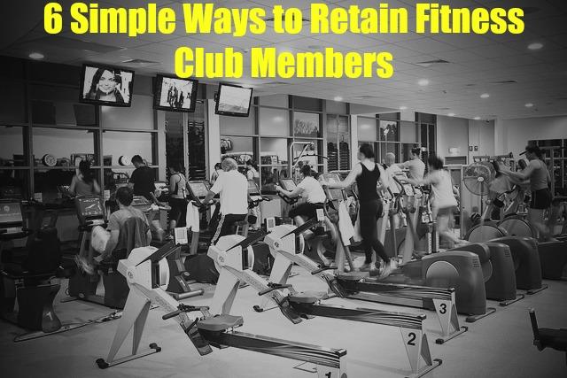 6 Ways to Retain Fitness Club Members